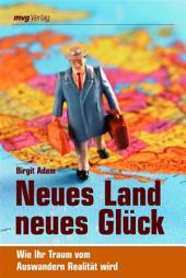 Neues Land, neues Glück: Wie Ihr Traum vom Auswandern Realität wird