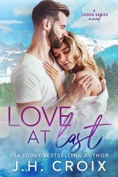Love at Last: A Last Frontier Lodge Novel