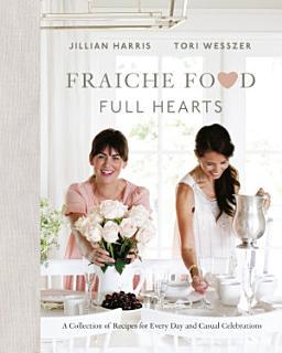 Fraiche Food  Full Hearts Book