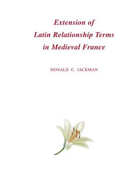 Extension of Latin Relationship Terms in Medieval France PDF