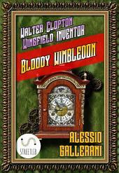 Bloody WIMBLEDON - Walter Clopton Wingfield INVENTOR