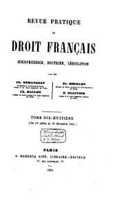 Revue pratique de droit français: jurisprudence, doctrine, législation, Volume16
