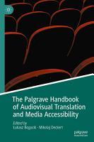 The Palgrave Handbook of Audiovisual Translation and Media Accessibility PDF
