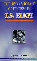 The Dynamics of Criticism in T S  Eliot PDF