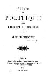 Etudes de politique et de philosophie religieuse