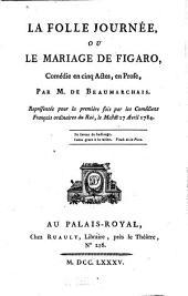La Folle Journée Ou Le Mariage De Figaro, Comédie en cinq Actes, en Prose