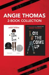 Angie Thomas 2-Book Collection: The Hate U Give and On the Come Up