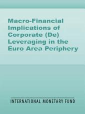 Macro-Financial Implications of Corporate (De)Leveraging in the Euro Area Periphery