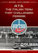A.T.S. - The italian team that challenged Ferrari