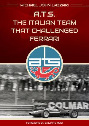 A T S    The italian team that challenged Ferrari