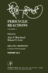 Pericyclic Reactions: Organic Chemistry: A Series of Monographs, Vol. 35.1, Volume 1