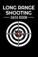 Long Range Shooting Data Book