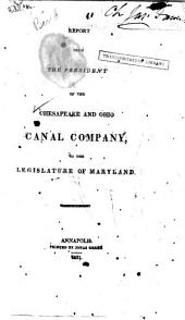 Report from the President of the Chesapeake and Ohio Canal Company, to the Legislature of Maryland