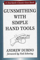 Gunsmithing with Simple Hand Tools PDF