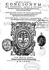Primus tomus concionum de tempore: quae a prima Dominica Aduentus vsque ad Quadragesimae initium in Ecclesia haberi solent ; adiectae sunt ... quinque de poenitentia conciones, quae diebus Dominicis in Quadragesima post meridiem habitae sunt