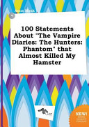 100 Statements about the Vampire Diaries