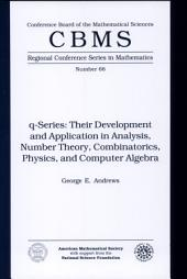 Q-series: Their Development and Application in Analysis, Number Theory, Combinatorics, Physics, and Computer Algebra, Issue 66
