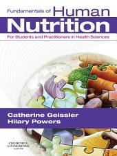 Fundamentals of Human Nutrition E-Book: for Students and Practitioners in the Health Sciences