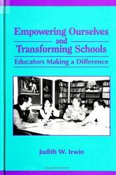 Empowering Ourselves And Transforming Schools Book PDF
