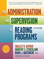 The Administration and Supervision of Reading Programs  Fifth Edition PDF