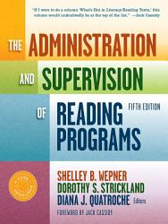 The Administration And Supervision Of Reading Programs Fifth Edition Book PDF