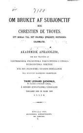 Om bruket af subjonctif hos Chrestian de Troyes: ett bidrag till det franska språkets historiska grammatik