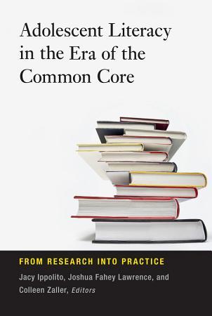 Adolescent Literacy in the Era of the Common Core PDF