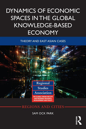 Dynamics of Economic Spaces in the Global Knowledge based Economy PDF