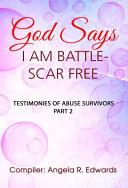 God Says I Am Battle-Scar Free