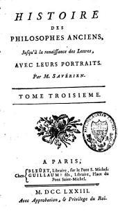 Histoire des philosophes anciens, jusqu'à la renaissance des lettres: Volume3