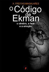 O Código de Ekman: O Cérebro, a Face e a Emoção
