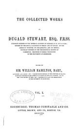 The Collected Works of Dugald Stewart: Biographical memoirs of Adam Smith, William Robertson, Thomas Reid. To which is prefixed a Memoir of Dugald Stewart, with selections from his correspondence. By J. Veitch. 1858