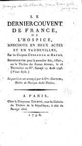 Le dernier couvent de France, ou, L'hospice, anecdote en deux actes et en vaudeville