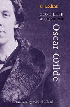Complete Works of Oscar Wilde  Collins Classics  PDF