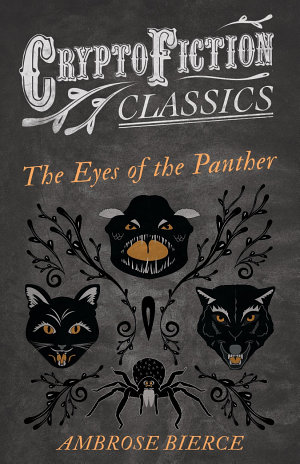 The Eyes of the Panther  Cryptofiction Classics   Weird Tales of Strange Creatures