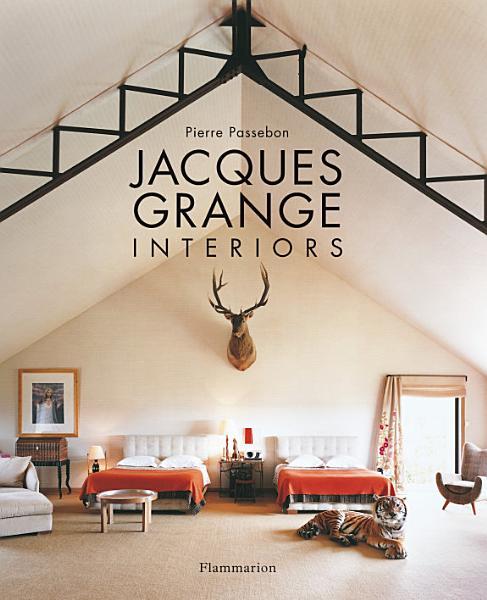 Download Jacques Grange Interiors Book