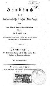 Handbuch der landwirthschaftlichen Baukunst: ¬Die Materialien-Kunde und die Lehre von der Konstruktion der Bauwerke enthaltend : mit 9 Kupfertafeln, Band 2