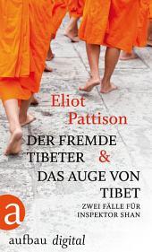 Der fremde Tibeter & Das Auge von Tibet: Zwei Fälle für Inspektor Shan