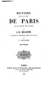 Histoire physique, civile et morale de Paris, depuis les premiers temps historiques: Volumes1à2