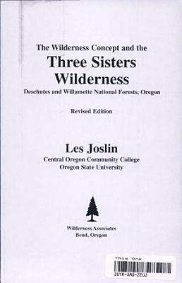 The Wilderness Concept and the Three Sisters Wilderness