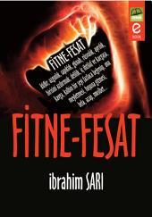 FİTNE-FESAT: Fitne, Müslümanlar arasında bölücülük yapmak, onları sıkıntıya, zarara, günaha sokmak, insanları isyana kışkırtmak demektir.