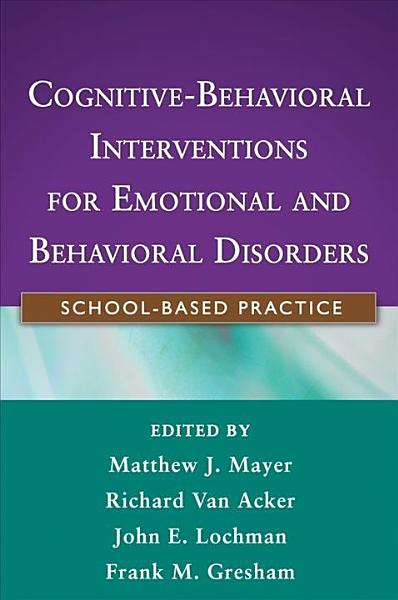 Cognitive Behavioral Interventions for Emotional and Behavioral Disorders PDF