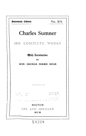 Charles Sumner: His Complete Works, Volume 16