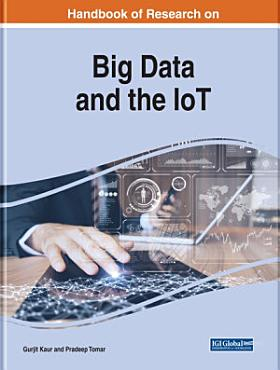 Handbook of Research on Big Data and the IoT PDF