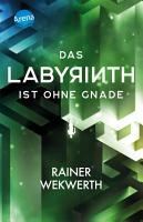 Das Labyrinth ist ohne Gnade PDF