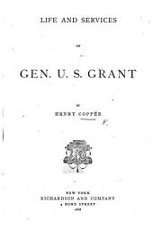 "Life and Services of Gen. U. S. Grant. [A revised edition of ""Grant and his Campaigns,"" with ""Biographical Sketch of Schuyler Colfax."" With portraits.]"