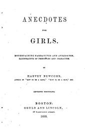 Anecdotes for Girls: Entertaining Narratives and Anecdotes, Illustrative of Principles and Character