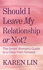 Should I Leave My Relationship or Not?