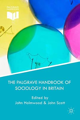 The Palgrave Handbook of Sociology in Britain PDF