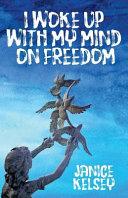 I Woke Up with My Mind on Freedom